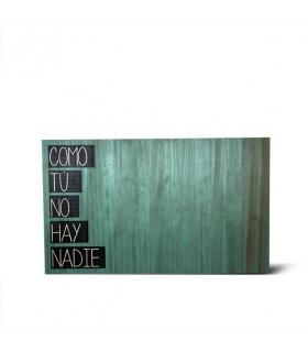 Como tú no hay nadie cartel de madera